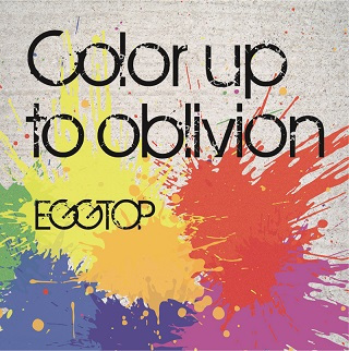 『Color up to oblivion』